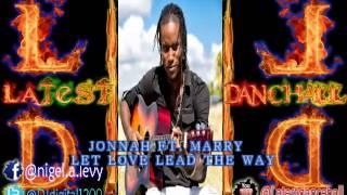 JONNAH FT  MARRY   LET LOVE LEAD THE WAY