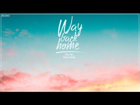 Way Back Home (Lời Việt) - Huy Vạc, Shaun ft Freak D | MV Lyrics HD
