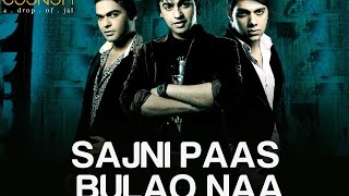 Sajni Paas Bulao Naa by Jal Band - Official Video - Album 'Boondh A Drop of Jal'
