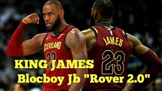 lebron-james-mix-do-you-belive-me-yet-blocboy-jb-rover-20ft-21-savage.jpg