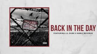 Only The Family - Back In The Day ft. Lil Durk x Nimic Revenue (Official Audio)