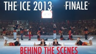 THE ICE 2013 Finale (Behind The Scenes)