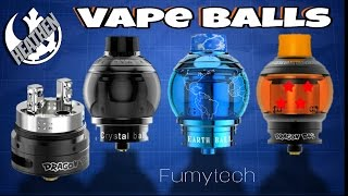 Vape Balls! Dragon Ball, Crystall Ball & Earth Ball RTA/RDA I Fumytech I Heathen