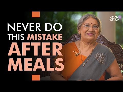 Healthy Tips: Mistakes we do after meals | Dr. Hansaji Yogendra