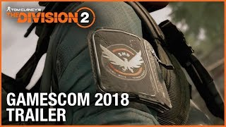 The Division 2 - Gamescom 2018 Gameplay Trailer
