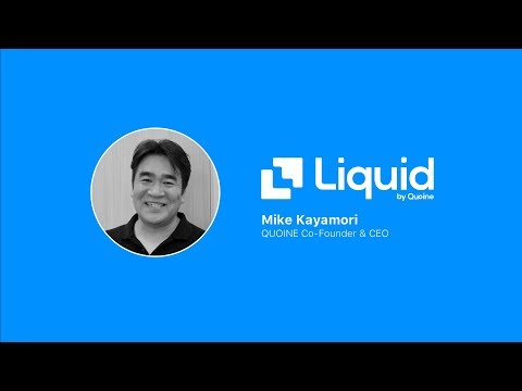Liquid Launch message from Quoine CEO Mike Kayamori