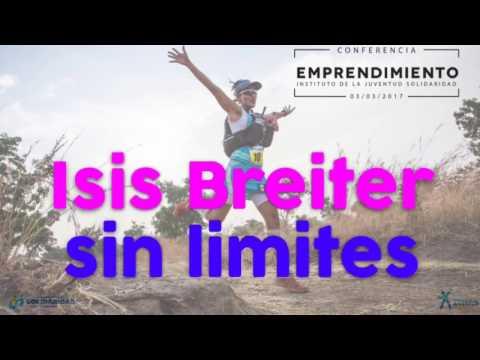 Conferencia Emprendimiento: Isis Breiter - Constancia Sin Limites