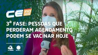 3ª FASE: Pessoas que perderam agendamento podem se vacinar hoje