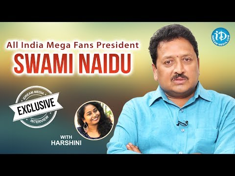 All India Mega Fans Association president, Swamy Naidu exclusive interview