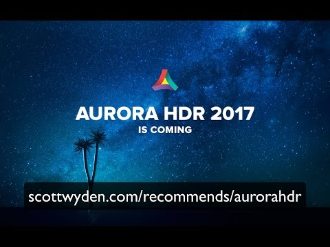 My First Look At Aurora HDR 2017
