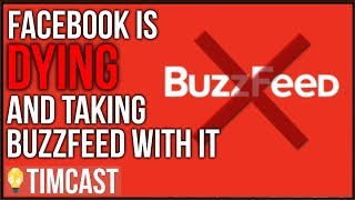 Facebook Is DYING And Taking Buzzfeed Down With It