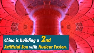 "China's ""Artificial Sun"", How Nuclear Fusion will change our world."