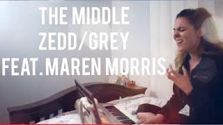 The Middle (Zedd, Grey feat. Maren Morris) COVER