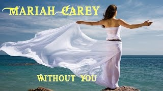 Mariah Carey 💘 Without You (Tradução)