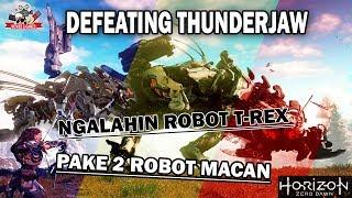 DEFEATING THUNDERJAW - NGALAHIN ROBOT T-REX PAKE MACAN - HORIZON ZERO DAWN