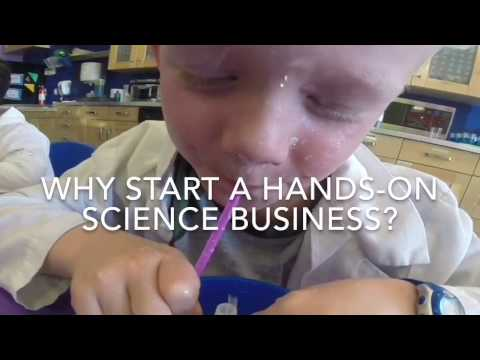 Why start a hands-on science business?