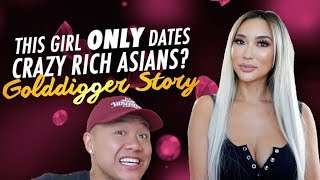 Why She ONLY Dates Crazy Rich Asians. Is She a GOLD DIGGER?