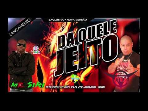 Baixar Dj Cleber Mix Feat Mc Siri - Daquele Jeito (Club Mix 2013)