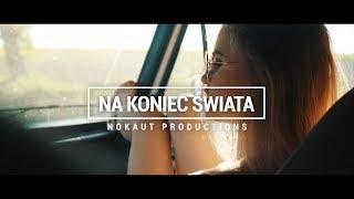 Nokaut - Na koniec świata (Official Video)