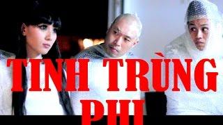 Tinh Trùng Phi - 102 Productions (Hài Tục Tĩu +18 tuổi) Tấn Phúc, Phillip Dang, Mindy Huỳnh