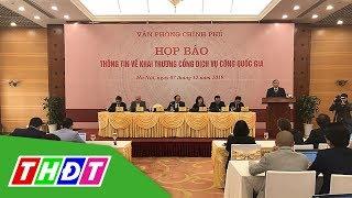 Ngày 9/12, khai trương Cổng dịch vụ công quốc gia | THDT