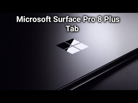 Microsoft Surface Pro 8 Plus Tab 2021 First Look