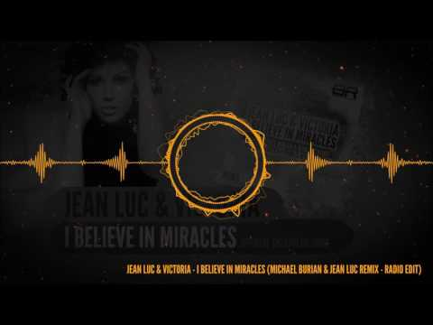 Jean Luc & Victoria - I Believe in Miracles (Michael Burian & Jean Luc Remix - Radio Edit)