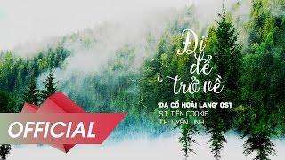 Đi Để Trở Về - Uyên Linh (Dạ Cổ Hoài Lang OST) (Official Audio)