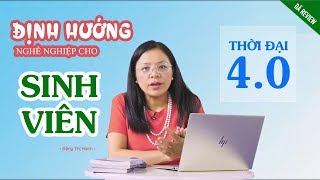 Review khoá học : Định Hướng Nghề Nghiệp Cho Sinh Viên Thời Đại 4 0