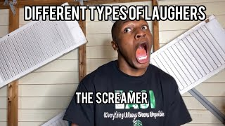 Different types of Laughers
