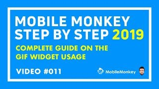 "Video 11: Complete Step by Step Guide on ""The GIF Widget"" of Mobile Monkey FB Messenger Chatbot Tool"