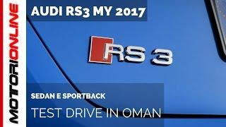 Audi RS3, Oman Test Drive | Prime impressioni