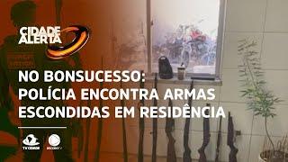 No Bonsucesso: Polícia encontra armas escondidas em residência