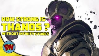 How Strong is THANOS without Infinity Stones | Explained in Hindi