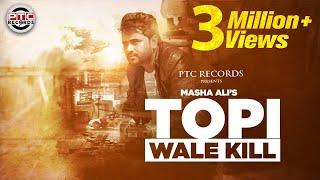 Topi Wala Kill – Masha Ali