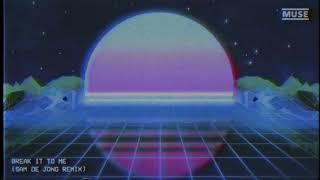 MUSE - Break It To Me (Sam de Jong Remix) [Official Lyric Video]