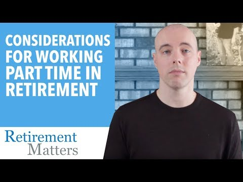 Considerations for working part-time in retirement
