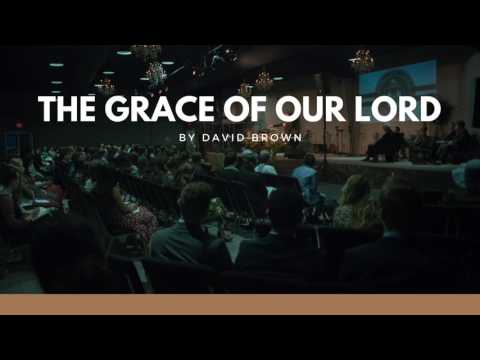 The Grace of Our Lord - David Brown - Staff Chapel