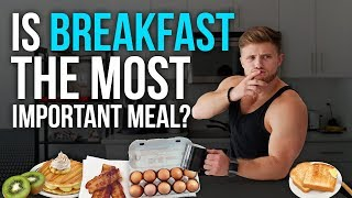 Is BREAKFAST The Most Important Meal Of The Day? (What The Science Says)
