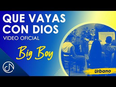 Que Vayas Con Dios - Big Boy / Official Video