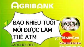 14 tuổi làm thẻ ATM , chuyển tiền tại agribank được không?