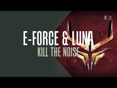 E-Force & Luna - Kill The Noise (#A2REC161)
