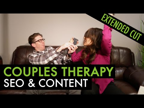 SEO and Content Go to Couples Therapy - Extended Cut