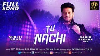 Tu Nachi – Surjit Khan