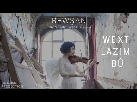 Rewşan - Wext Lazim Bû