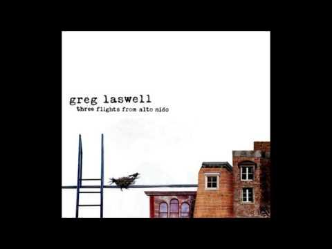 Greg Laswell - Three Flights From Alto Nido (2008) [Album Completo]