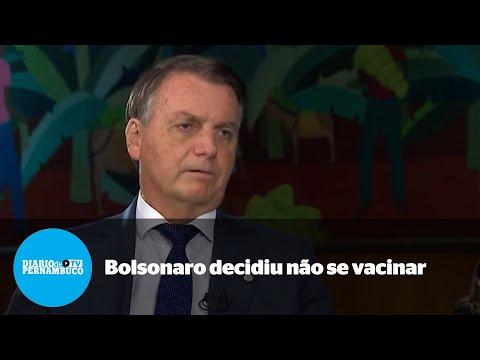 Bolsonaro decidiu não se vacinar contra o coronavírus