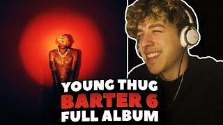 Young Thug - Barter 6 FULL ALBUM REACTION!