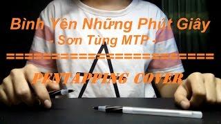 Bình Yên Những Phút Giây - Sơn Tùng MTP    Pentapping Cover    Trang Tapper