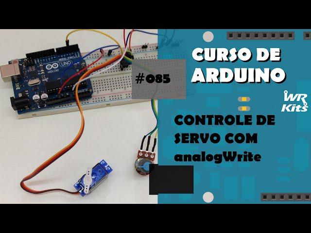 CONTROLE DE SERVO COM analogWrite | Curso de Arduino #085